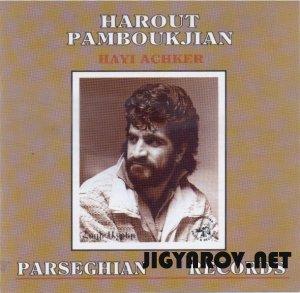 Harout Pamboukjian /Арут Памбукчян - Hayi achqer