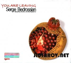 Serge Bedrossian / Серж Бедросян - You are leaving 2007