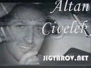 Altan Civelek / Алтан Сивелек - Популярные песни