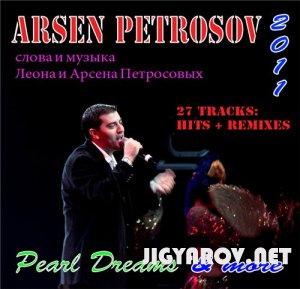 "Арсен Петросов / Arsen Petrosov - ""Pearl dreams"" & ""More"" 2011"